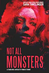 NOT ALL MONSTERS: A Strangehouse Anthology by Women of Horror Paperback