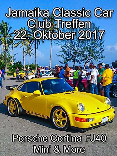 Clip: Jamaika Classic Car Club Treffen  22. Oktober 2017 - Porsche Cortina FJ40 Mini & More