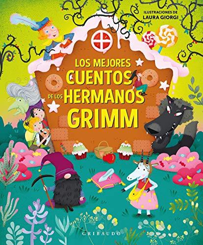 Los mejores cuentos de los hermanos Grimm (Cuentos para todos)