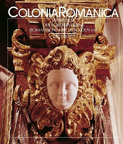 Colonia Romanica XVI/XVII 2001/2002: Die Ausstattung der Kö