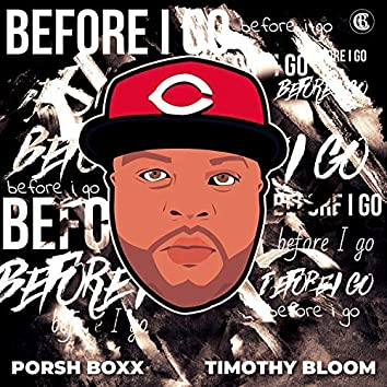 Before I Go (feat. Timothy Bloom)