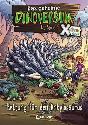 Das geheime Dinoversum Xtra - Rettung für den Ankylosaurus: Kinderbuch über Dinosaurier für Jungen und Mädchen ab 7 Jahre