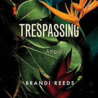 Trespassing     A Novel              By:                                                                                                                                 Brandi Reeds                               Narrated by:                                                                                                                                 Kristin Watson Heintz                      Length: 11 hrs and 34 mins     380 ratings     Overall 4.1