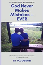 God Never Makes Mistakes – EVER