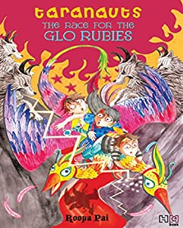 The Race for the Glo Rubies (Taranauts Book 4) by [Roopa Pai]
