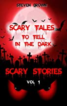 Scary Stories Vol 1: Five Horror & Ghost Short Tales to Tell in the Dark, for Kids, Teens, and Adults of All Ages (Audio a...