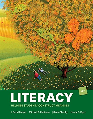 Compare Textbook Prices for Literacy: Helping Students Construct Meaning 10 Edition ISBN 9781305960602 by Cooper, J. David,Robinson, Michael D.,Slansky, Jill Ann,Kiger, Nancy D.