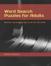 Word Search Puzzles for Adults: American Top 40: Biggest Acts of the 70's, 80's & 90's (American Top 40: Large-Print Brain-Boosting Puzzles for the Music Lover)