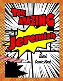 The Amazing Jeremiah: Pop Comic Blank Writing Book