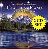 The Ultimate Most Relaxing Classical Piano Music In The Universe [2 CD] by Various (2007-07-10)