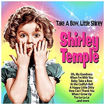 Take a Bow, Little Shirley