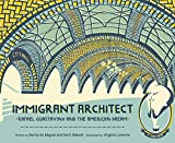 Immigrant Architect: Rafael Guastavino and the American Dream (English Edition)