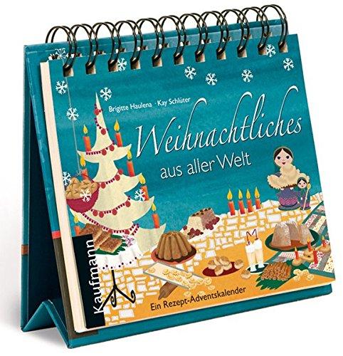 Weihnachtliches aus aller Welt: Ein Rezept-Adventskalender (Adventskalender für Erwachsene / Ein Aufstell-Buch)