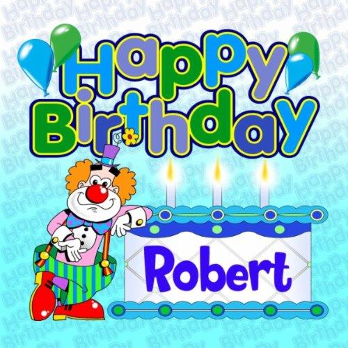Happy Birthday Robert By The Birthday Bunch On Amazon