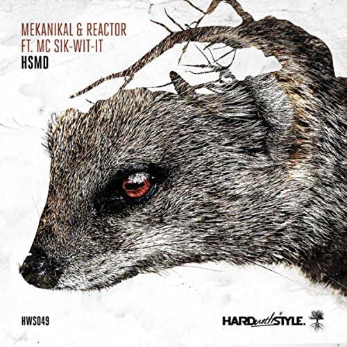 Mekanikal & Reactor feat. Sik-Wit-It