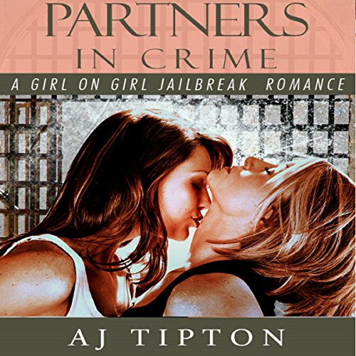Partners in Crime: A Girl on Girl Jailbreak Romance audiobook cover art