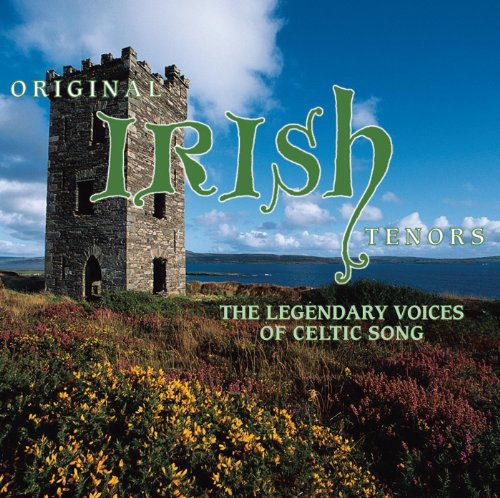 Original Irish Tenors: The Legendary Voices Of Celtic Song