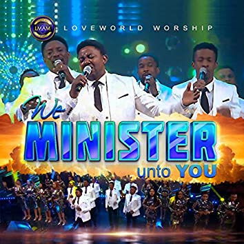 We Minister Unto You