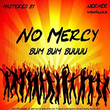 No Mercy Bum Bum Buuuu (Maxisingle)