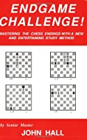 Endgame Challenge: Mastering the Chess Endings with a New and Entertaining Study Method