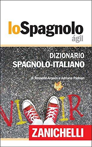 Lo Spagnolo Ágil Dizionario Spagnolo-Italiano / Diccionario Español-Italiano