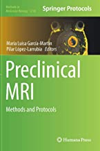 Preclinical MRI: Methods and Protocols (Methods in Molecular Biology)