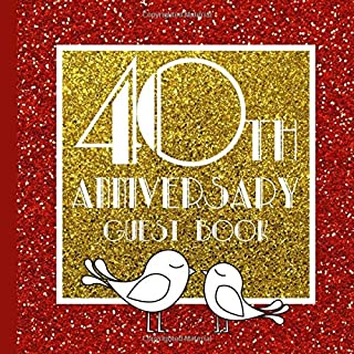 Guest Book: 40th Anniversary Party Guest Book Includes Gift Tracker and Picture Section for a Lasting Memory Keepsake (40th Wedding Anniversary ... Anniversary Party Supplies) (Volume 1)