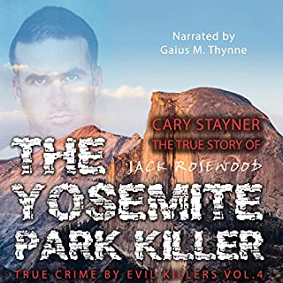 Cary Stayner     The True Story of the Yosemite Park Killer              By:                                                                                                                                 Jack Rosewood                               Narrated by:                                                                                                                                 Gaius M. Thynne                      Length: 2 hrs and 3 mins     Not rated yet     Overall 0.0