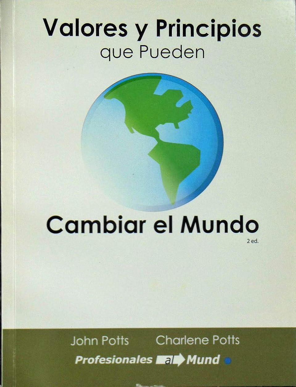 愛国的な骨喪Valores y Principios que Pueden Cambiar el Mundo (Spanish Edition)
