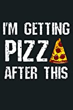 I M Getting Pizza After This Funny Gym Workout Exercise Joke: Notebook Planner - 6x9 inch Daily Planner Journal, To Do Lis...