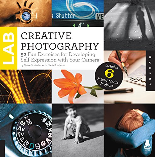 Creative Photography Lab: 52 Fun Exercises for Developing Self-Expression with your Camera. Includes 6 Mixed-Media…