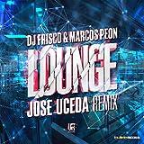 Lounge (Jose Uceda Remix)