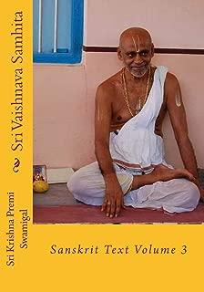 Sri Vaishnava Samhita: Sanskrit Text Volume 3 (Sanskrit Edition)