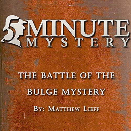 5 Minute Mystery - The Battle of The Bulge Mystery audiobook cover art