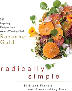 Radically Simple: Brilliant Flavors With Breathtaking Ease
