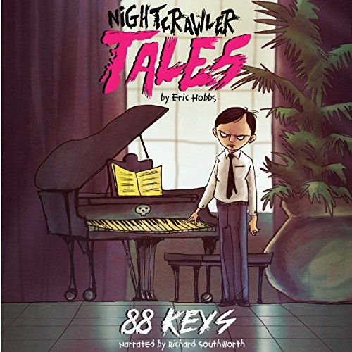 Nightcrawler Tales: 88 Keys                   By:                                                                                                                                 Eric Hobbs                               Narrated by:                                                                                                                                 Richard Southworth                      Length: 40 mins     Not rated yet     Overall 0.0