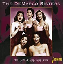 It's Been A Long, Long Time [ORIGINAL RECORDINGS REMASTERED] by The DeMarco Sisters (2006-03-28)