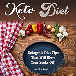 Keto Diet: Ketogenic Diet Tips That Will Blow Your Socks Off audiobook cover art