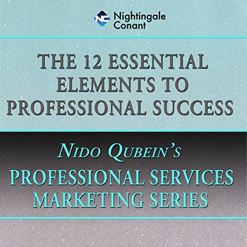 Page de couverture de The 12 Essential Elements of Professional Success