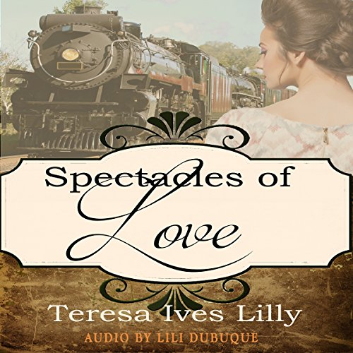 Spectacles of Love: Spinster Orphan Train Bride audiobook cover art