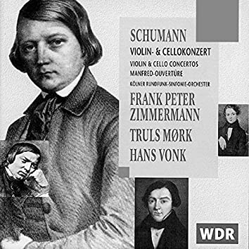"""Schumann: Vilolin Concerto/Cello Concerto/""""Manfred"""" Overture"""