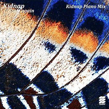 Start Again (Kidnap Piano Mix)