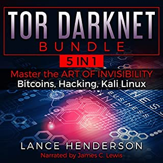 Tor Darknet Bundle (5 in 1) Master the Art of Invisibility (Bitcoins, Hacking, Kali Linux)                   By:                                                                                                                                 Lance Henderson                               Narrated by:                                                                                                                                 James C. Lewis                      Length: 12 hrs and 57 mins     32 ratings     Overall 4.2