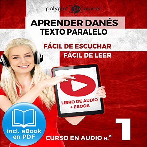 Aprender Danés - Texto Paralelo - Fácil de Leer - Fácil de Escuchar: Curso en Audio, No. 1 [Learn Danish - Parallel Text - Easy Reader - Easy Audio: Audio Course No. 1] Titelbild