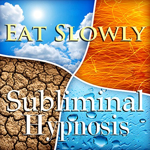 Eat Slowly Subliminal Affirmation audiobook cover art