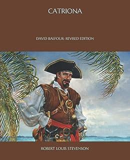 Catriona: David Balfour: Revised Edition