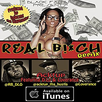 Real B!*ch (feat. D-Lo, LoveRance, & Yung Lott) (Remix) - Single