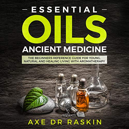 Essential Oils Ancient Medicine audiobook cover art