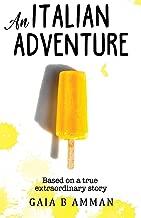 An Italian Adventure: It will all make (less) sense when you grow up (Italian Childhood novel 1, The Italian Saga)