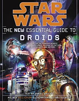 Star Wars  The New Essential Guide to Droids  Star Wars  Essential Guides